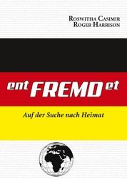 ent-FREMD-et - Auf der Suche nach Heimat