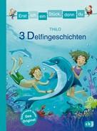 THiLO: Erst ich ein Stück, dann du - 3 Delfingeschichten ★★★★★