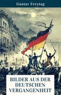 Gustav Freytag: Bilder aus der deutschen Vergangenheit