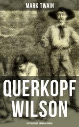 Querkopf Wilson: Historischer Kriminalroman