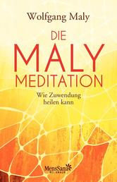 Die Maly-Meditation - Wie Zuwendung heilen kann