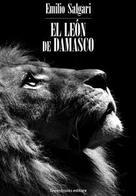 Emilio Salgari: El León de Damasco