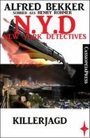Alfred Bekker: Alfred Bekker schrieb als Henry Rohmer- Killerjagd : N.Y.D. - New York Detectives ★★★★