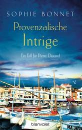 Provenzalische Intrige - Ein Fall für Pierre Durand