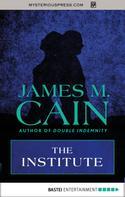 James M. Cain: The Institute