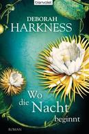 Deborah Harkness: Wo die Nacht beginnt ★★★★★