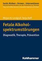 Mirjam N. Landgraf: Fetale Alkoholspektrumstörungen