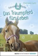 Christiane Gohl: Lea und die Pferde - Das Traumpferd fürs Leben ★★★★