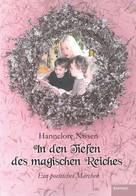 Hannelore Nissen: In den Tiefen des magischen Reiches