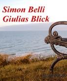Simon Belli: Giulias Blick