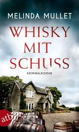 Whisky mit Schuss - Kriminalroman