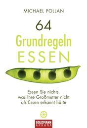 64 Grundregeln ESSEN - Essen Sie nichts, was ihre Großmutter nicht als Essen erkannt hätte