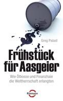 Greg Palast: Frühstück für Aasgeier ★★★★