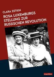 Rosa Luxemburgs Stellung zur russischen Revolution