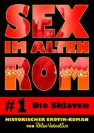 Rhino Valentino: Sex im alten Rom 1 - Die Sklaven ★★★
