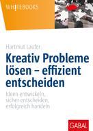 Hartmut Laufer: Kreativ Probleme lösen – effizient entscheiden ★★★★