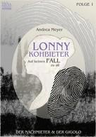 Andrea Meyer: Lonny Kohbieter #1