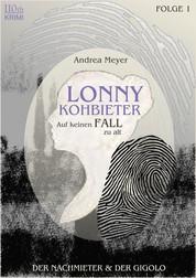 Lonny Kohbieter #1 - ...auf keinen Fall zu alt!