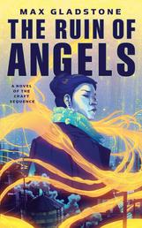 The Ruin of Angels - A Novel of the Craft Sequence