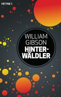 William Gibson: Hinterwäldler ★★