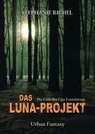 Stephanie Richel: Das Luna-Projekt