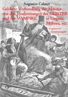 Augustin Calmet: Gelehrte Verhandlung der Materie von den Erscheinungen der Geister, und der Vampire in Ungarn, Mähren, etc.