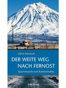 Ullrich Wannhoff: Der weite Weg nach Fernost