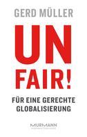 Gerd Müller: Unfair! Für eine gerechte Globalisierung ★★★★