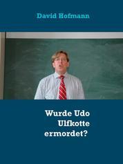 Wurde Udo Ulfkotte ermordet?