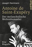 Joseph Hanimann: Antoine de Saint-Exupéry