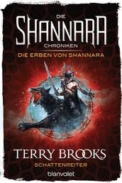 Die Shannara-Chroniken: Die Erben von Shannara 4 - Schattenreiter - Roman