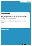 Julia Steinborn: Die Auswirkungen von Anonymität in der Online-Kommunikation