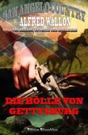 Alfred Wallon: Die Hölle von Gettysburg (San Angelo Country)