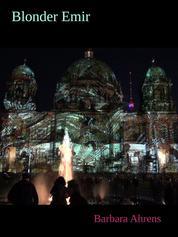 Blonder Emir - Sprengstoff - Berliner Krimigeschichte