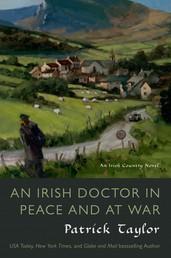 An Irish Doctor in Peace and at War - An Irish Country Novel