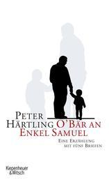 O'Bär an Enkel Samuel - Eine Erzählung mit fünf Briefen
