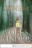John Ajvide Lindqvist: Wolfskinder ★★★