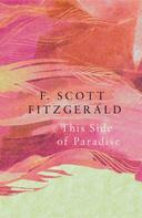 F. Scott Fitzgerald: This Side of Paradise (Legend Classics)