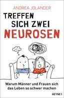Andrea Jolander: Treffen sich zwei Neurosen... ★★★★