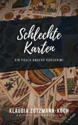 Schlechte Karten - Ein Paula Anders Kurzkrimi