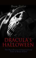 Bram Stoker: DRACULA'S HALLOWEEN – The Best Horrors & Supernatural Tales of Bram Stoker
