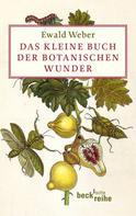Ewald Weber: Das kleine Buch der botanischen Wunder ★★★★