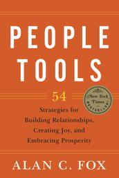 People Tools - 54 Strategies for Building Relationships, Creating Joy, and Embracing Prosperity