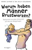Mark Leyner: Warum haben Männer Brustwarzen? ★★★