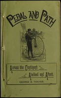 George B. Thayer: Pedal and Path - Across the Continent Aweel and Afoot