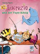 Hedwig Munck: Prinzessin Lu und der Papa-König ★★★★