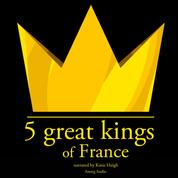 5 Great kings of France