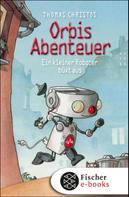 Thomas Christos: Orbis Abenteuer – Ein kleiner Roboter büxt aus ★★★★★