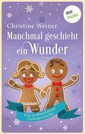 Christine Weiner: Manchmal geschieht ein Wunder ★★★★