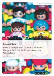 Peter L. Berger und Thomas Luckmann: Die gesellschaftliche Konstruktion der Wirklichkeit